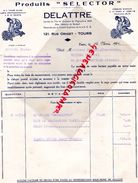 37- TOURS- BELLE FACTURE DELATTRE- PRODUITS SELECTOR-121 RUE ORIGET- 1942 - Food