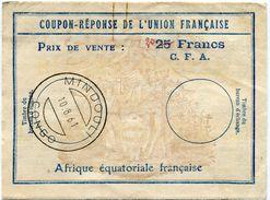 A. E. F. COUPON-REPONSE DE L'UNION FRANCAISE DE 25 FRANCS C.F.A. MAJORE DE 5 FRANCS.....AVEC OBL. MINDOULI 10-8-61 CONGO - A.E.F. (1936-1958)