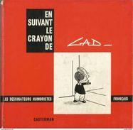 Les Dessinateurs Humoristes Français - EN SUIVANT LE CRAYON DE GAD - Humour