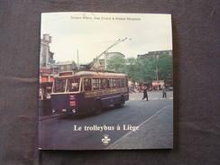 LE TROLLEYBUS A LIEGE Régionalisme Transport STIL Autobus Bus Ligne De Tram Fléron Ougrée Jemeppe Chenée - Culture
