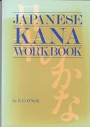 JAPANESE KANA WORKBOOK. P.G O'NEILL. 1988. 128 PAG. ED. KODASHA INTERNATIONAL - BLEUP - Boeken, Tijdschriften, Stripverhalen
