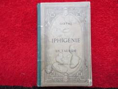 Iphigénie En Tauride (Goethe) éditions Hachette & Cie De 1882 - Livres, BD, Revues