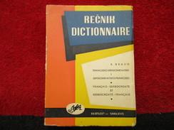 """Dictionnaire / Recnik """"Français-Serbocroate Et Serbocroate-Français"""" (R. Bravo) éditions Svjetlost De 1962 - Dictionaries"""
