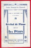 -- THEÂTRE MUNICIPALE DE CHARLEVILLE - RECITAL DE PIANO Donné Par IDA PERIN - PROGRAMME OFFICIEL-- - Programmes