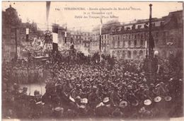 Strasbourg 25 Novembre 1918 Entrée Solennelle Du Maréchal Pétain Défilé Des Troupes Place Kleber - Strasbourg