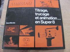 Titrage, Trucage Et Animation En Super 8 De Hans Wernitz - Cinéma/Télévision