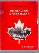 DE SLAG OM MOERBRUGGE 108blz ©1980 OOSTKAMP 2de Wereldoorlog WW2 WO2 OORLOG Geschiedenis Heemkunde ANTIQUARIAAT Z644 - Oostkamp