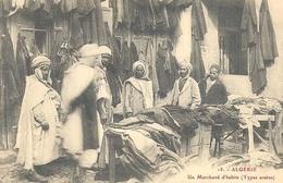 Algerie, Un Marchand D'habits (Types Arabes) - Algerije