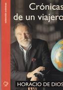 CRONICAS DE UN VIAJERO. HORACIO DE DIOS. 2002. 144 PAG. ED. DE DIOS. SIGNEE - BLEUP - Biographies