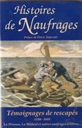 Collectif. Histoires De Naufrages (1558-1845) Témoignages De Rescapés. - Histoire