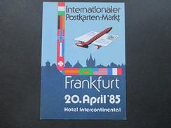 AK Internat. Postkarten Markt. Frankfurt 1985. Flugzeug Mit Postkarte. Hotel Intercontinental. Presse - Teilnehmerkarte - 1946-....: Moderne