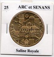 Arc Et Senans - 25 : Saline Royale (Monnaie De Paris, 2015) - Monnaie De Paris