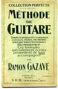 METHODE DE GUITARE Par RAMON GAZAVE . Collection Perfecta - Etude & Enseignement