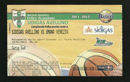 Biglietto Di Ingresso - Pallacanestro Serie A 2012 - Sidigas Avellino - Umana Venezia - Sports