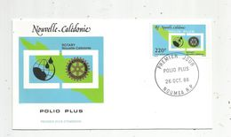 Timbre, FDC , 1 Er Jour , Nouvelle Calédonie , ROTARY , POLIO PLUS , NOUMEA , 1988 - New Caledonia