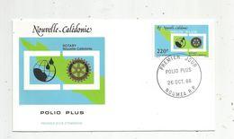 Timbre, FDC , 1 Er Jour , Nouvelle Calédonie , ROTARY , POLIO PLUS , NOUMEA , 1988 - Nueva Caledonia