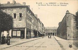 LONGWY- Ville Haute, La Grande Rue Au Coin De L'arsenal. - Longwy