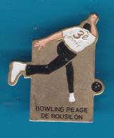 52494-Pin's.Bowling.Péage De Roussillon. - Bowling