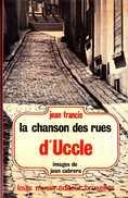 Bruxelles Jean Francis - La Chanson Des Rues D'Uccle - Ed Louis Musin 1975 - Nbreuses Photos Et CP Anciennes 142 Pp TBE - Belgio