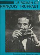 Le Roman De François Truffaut Cahiers Du Cinéma/Editions De L'Etoile 1985 - Film/ Televisie