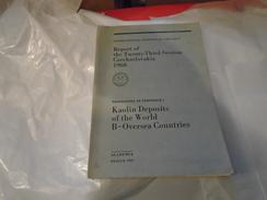 GEOLOGIE : KAOLIN DEPOSITS OF THE WORLD B-OVERSEA COUNTRIES International Geological Congress 23 CZECHOSLOVAQUIA 1968 - Sciences De La Terre