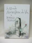 Le MONDE MERVEILLEUX Du VIN De Ronald SEARLE - Albin Michel 1986 - Livres, BD, Revues