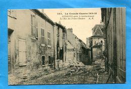 SOISSONS+Rue Des Francs-boissiers-+aprés Bombardement-a Voyagé En 1916-édition Richard - Soissons