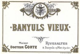 1 Etiquette Ancienne De VIN - BANYULS VIEUX - MAISON DOCTEUR CONTE - RIVESALTES ET BANYULS SUR MER - Etiketten