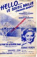 PARTITION MUSIQUE HELLO...LE SOLEIL BRILLE -COLONEL BOGEY-LE PONT DE LA RIVIERE KWAI-KENNETH J. ALFORD-ANNIE CORDY-1958 - Partitions Musicales Anciennes