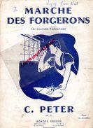 PARTITION MUSIQUE- MARCHE DES FORGERONS-FORGERON-FORGE-C. PETER-DER KREUZFIDELE KUPFERSCHMIED-SCOTT PARIS BRUXELLES - Scores & Partitions