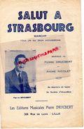 67- STRASBOURG- PARTITION MUSIQUE SALUT A STRASBOURG-PIERRE DRUCBERT-ANDRE NICOLET-39 RUE DE LENS - LILLE- RARE - Scores & Partitions