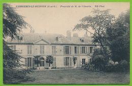 VERRIERES-LE-BUISSON - Propriété De M. De Vilmorin - Verrieres Le Buisson