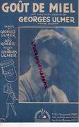 PARTITION MUSIQUE- GOUT DE MIEL- GEORGES ULMER-GEO KOGER--EDITIONS SALVET PARIS 1946 APICULTURE ABEILLES - Scores & Partitions