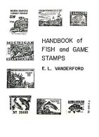 UNITED STATES, Handbook Of Fish And Game Stamps, By E. L. Vanderford - Fiscaux