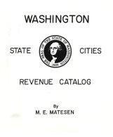 UNITED STATES, Washington State Cities Revenue Catalog, By M. E. Matesen - Fiscaux