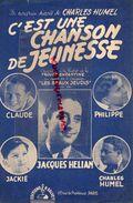 PARTITION MUSIQUE- C' EST UNE CHANSON DE JEUNESSE- CHARLES HUMEL- JACQUES HELIAN- EDITIONS R. SALVET- PARIS - Scores & Partitions