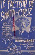 PARTITION MUSIQUE- LE FACTEUR DE SANTA CRUZ- FERNAND BONIFAY-FRANK BARCELLINI- HENRI GENES- 1957- PARIS - Scores & Partitions