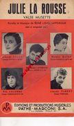 PARTITION MUSIQUE- JULIE LA ROUSSE- VALSE MUSETTE-RENE LOUIS LAFFORGUE-MICHELE MATEV-CLAUDE GOATY-PIA COLOMBO-PARIS - Scores & Partitions