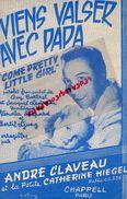 """PARTITION MUSIQUE- VIENS VALSER AVEC PAPA-VALSE-COME PRETTY LITTLE GIRL""""ANDRE CLAVEAU-CATHERINE HEGEL-CHAPELL PARIS 1956 - Scores & Partitions"""