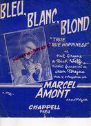 PARTITION MUSIQUE- BLEU BLANC BLOND- TRUE  TRUE HAPPINESS-HAL GREENE-MICK WOLF-MARCEL AMONT-JEAN DREJAC-CHAPPELL PARIS - Scores & Partitions