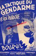 PARTITION MUSIQUE-GENDARMERIE-LA TACTIQUE DU GENDARME-LE ROI PANDORE-BOURVIL-LIONEL-ETIENNE LORIN-RAY VENTURA PARIS-1959 - Scores & Partitions