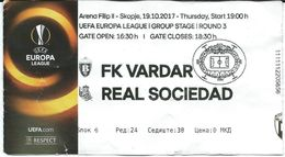 Ticket Football Mach FK Vardar ( Macedonia ) Vs Real Sociedad ( Spain ).UEFA Europa League 2017,Group Stage - Biglietti D'ingresso