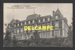 DF / 23 CREUSE / VALLIÈRE / CHÂTEAU DU PLAT / CIRCULÉE EN 1915 - Frankreich