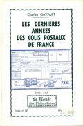 Les Dernières Années Des COLIS POSTAUX De France C.GAVAULT 1972 Tirage 400 Ex. 16 Pages état Neuf. - Strade Ferrate