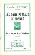 LES COLIS POSTAUX De France C.GAVAULT 1966 Tirage 400 Ex. 32 Pages état Neuf. - Strade Ferrate