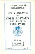LES COLIS POSTAUX De PARIS POUR PARIS G.CHAPIER 1964 Tirage 400 Ex. 16 Pages état Neuf. - Strade Ferrate