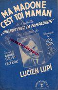 19-PARTITION MUSIQUE-MA MADONE C'EST TOI MAMAN-OPERETTE UNE NUIT CHEZ LA POMPADOUR-ANDRE SALVET-LEO KOK-LUCIEN LUPI-1949 - Scores & Partitions