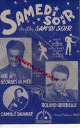 PARTITION MUSIQUE- SAMEDI SOIR- GEORGES ULMER-GEO KOGER-ROLAND GERBEAU-CAMILLE SAUVAGE-EDITIONS SALVET PARIS 1948 - Scores & Partitions