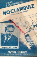 PARTITION MUSIQUE- NOCTAMBULE-NUIT- NIGHT-MARCHE ACCORDEON LUCIEN CHIREX-ROGER BETTON-MONDE MELODY PARIS 1952 - Scores & Partitions