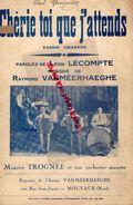 59-MOUVAUX-RARE PARTITION MUSIQUE-CHERIE TOI QUE J' ATTENDS-TANGO-LEON LECOMPTE-RAYMOND VANMEERHAEGHE-MAURICE TROGNEE - Scores & Partitions